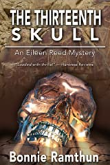 The Thirteenth Skull (The Eileen Reed Mysteries Book 3) Kindle Edition
