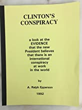 Clinton's conspiracy: A look at the evidence that the new President believes that there is an international conspiracy at work in the world