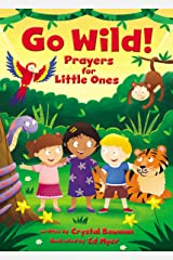Go Wild! Prayers for Little Ones Kindle Edition