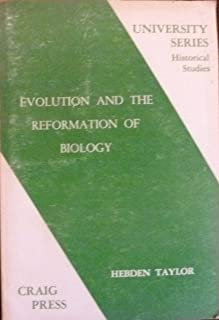 Evolution and the reformation of biology;: A study of the biological thought of Herman Dooyeweerd of Amsterdam and J. J. Duyvene de Wit (University series: historical studies)