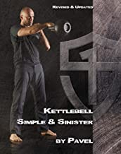 Download Kettlebell Simple & Sinister: Revised and Updated (2nd Edition) PDF