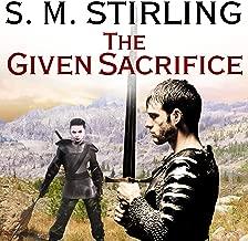 The Given Sacrifice: Emberverse Series, Book 10