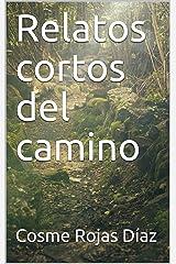 Relatos cortos del camino (Spanish Edition) Kindle Edition