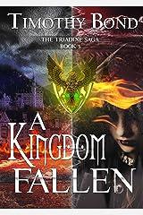 A Kingdom Fallen: An Epic Fantasy (The Triadine Saga Book 3) Kindle Edition