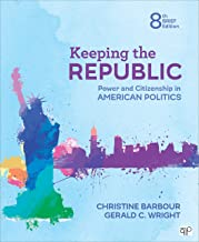 Keeping the Republic: Power and Citizenship in American Politics - Brief Edition