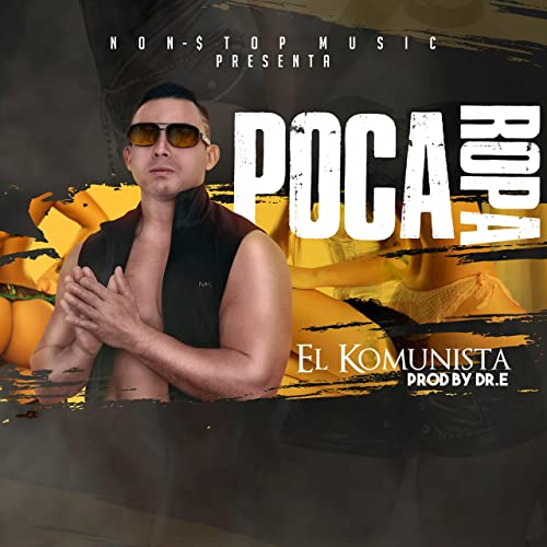 Poca Ropa By El Komunista On Amazon Music Amazoncom