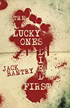 The Lucky Ones Died First