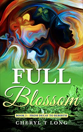 Full Blossom: From Decay to Rebirth (Cherish  series)