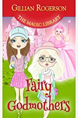Fairy Godmothers (The Magic Library Book 3) Kindle Edition