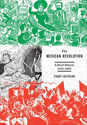 Books By Stuart Easterling_the Mexican Revolution A Short History ...