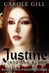 Justine: Into The Blood (Blood and Passion Book 1) Kindle Edition