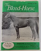 The Blood-Horse: A Weekly Magazine January 18, 1958 Featuring Dedicate