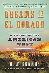 Dreams of El Dorado: A History of the American West Kindle Edition