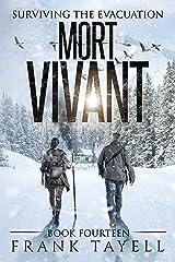 Surviving The Evacuation, Book 14: Mort Vivant Kindle Edition