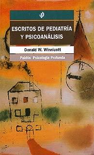 Escritos de pediatria y psicoanalisis / Writings of Pediatrics and Psychoanalysis (Spanish Edition)