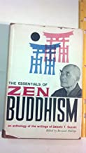 The essentials of Zen Buddhism, selected from the writings of Daisetz T. Suzuki
