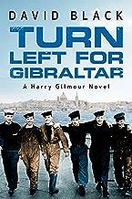 Turn Left for Gibraltar (A Harry Gilmour Novel Book 3)