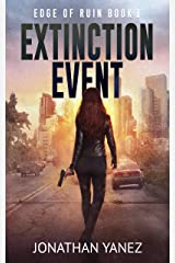 Extinction Event : A Survival Thriller (Edge of Ruin Book 1) Kindle Edition