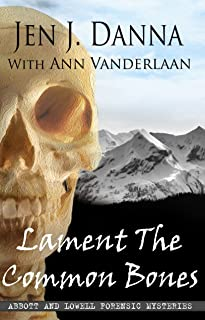 Lament The Common Bones (Abbott and Lowell Forensic Mysteries Book 5)