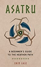Asatru: A Beginner's Guide to the Northern Pagan Tradition