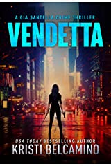 Vendetta: A Vigilante Justice Crime Thriller (Gia Santella Crime Thriller Series Book 1) Kindle Edition