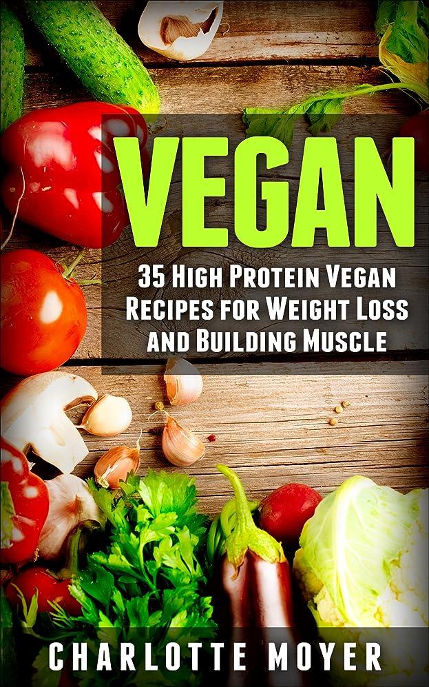 ピアノを弾くアセンブリ振動させるVEGAN: VEGETARIAN: 35 High Protein Vegan Recipes for Weight Loss and Building Muscle (Clean Eating, Slow Cooker, Raw Food) (English Edition)