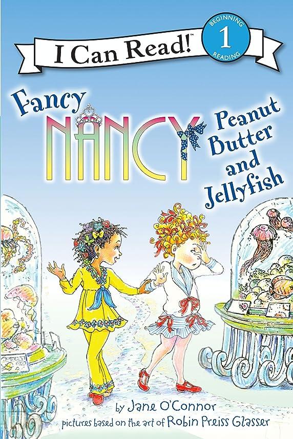 弾薬遺伝子壁Fancy Nancy: Peanut Butter and Jellyfish (I Can Read Level 1) (English Edition)