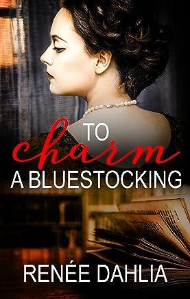 To Charm A Bluestocking (The Bluestocking Series Book 1)