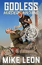 Godless Murder Machine (The Postmodern Adventures of Kill Team One Book 2)