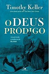 O Deus pródigo: Recuperando a essência da fé cristã eBook Kindle