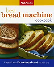 Betty Crocker′s Best Bread Machine Cookbook: The Goodness of Homemade Bread the Easy Way (Betty Crocker Cooking)