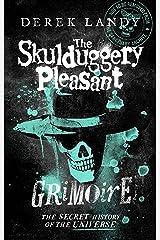 The Skulduggery Pleasant Grimoire (Skulduggery Pleasant) Kindle Edition