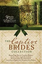 The Captive Brides Collection: 9 Stories of Great Challenges Overcome through Great Love