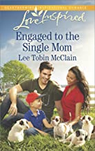 Engaged to the Single Mom: A Fresh-Start Family Romance (Rescue River Book 1)