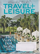 Travel + Leisure August 2019 The World's Best Awards 2019 - Where Will You Go?