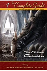The Complete Guide to Writing Fantasy: Volume 3 - The Author's Grimoire Kindle Edition