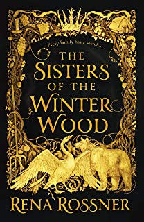 The Sisters of the Winter Wood: The spellbinding fairy tale fantasy of the year