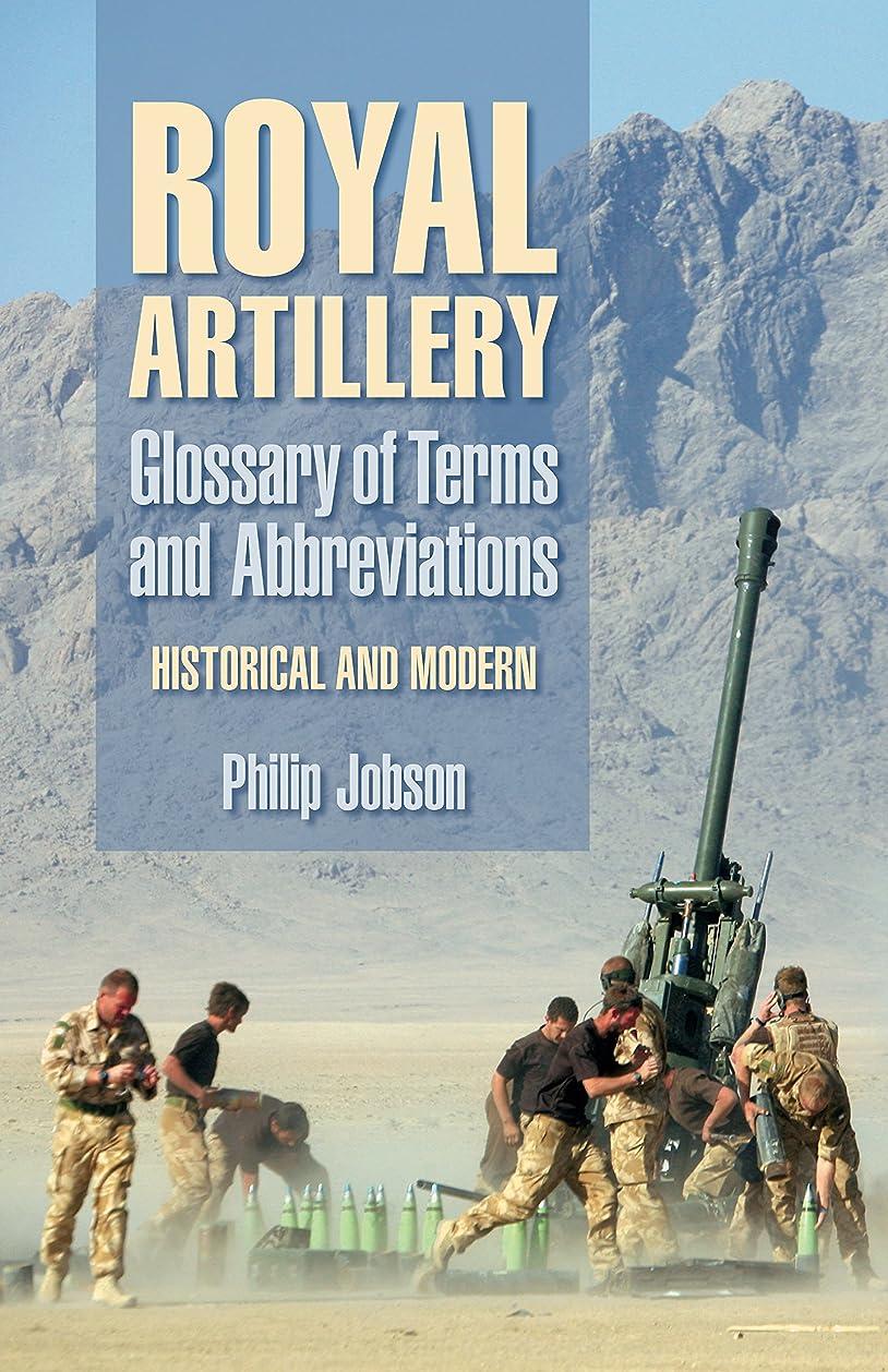 一生悲惨秋Royal Artillery: Glossary of Terms and Abbreviations: Historical and Modern (English Edition)