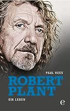 Robert Plant: Ein Leben (German Edition)