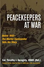 Peacekeepers at War: Beirut 1983―The Marine Commander Tells His Story