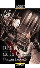 El fantasma de la Ópera (Clásicos - Clásicos A Medida) (Spanish Edition)