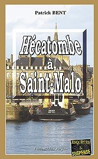 Hécatombe à Saint-Malo: Les enquêtes du commissaire Marie-Jo Beaussange - Tome 4 (French Edition)