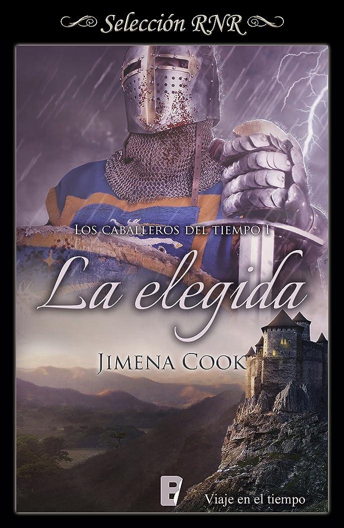 シェア速記一月La elegida (Los caballeros del tiempo 1) (Spanish Edition)