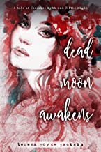 Dead Moon Awakens: A tale of Cherokee myth and Celtic magic (Mystic Gates Book 1)