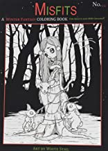 Misfits a Winter Fantasy Coloring Book for Adults and Odd Children: Featuring Cute and Creepy Winter and Christmas Themed Pages.: Volume 10