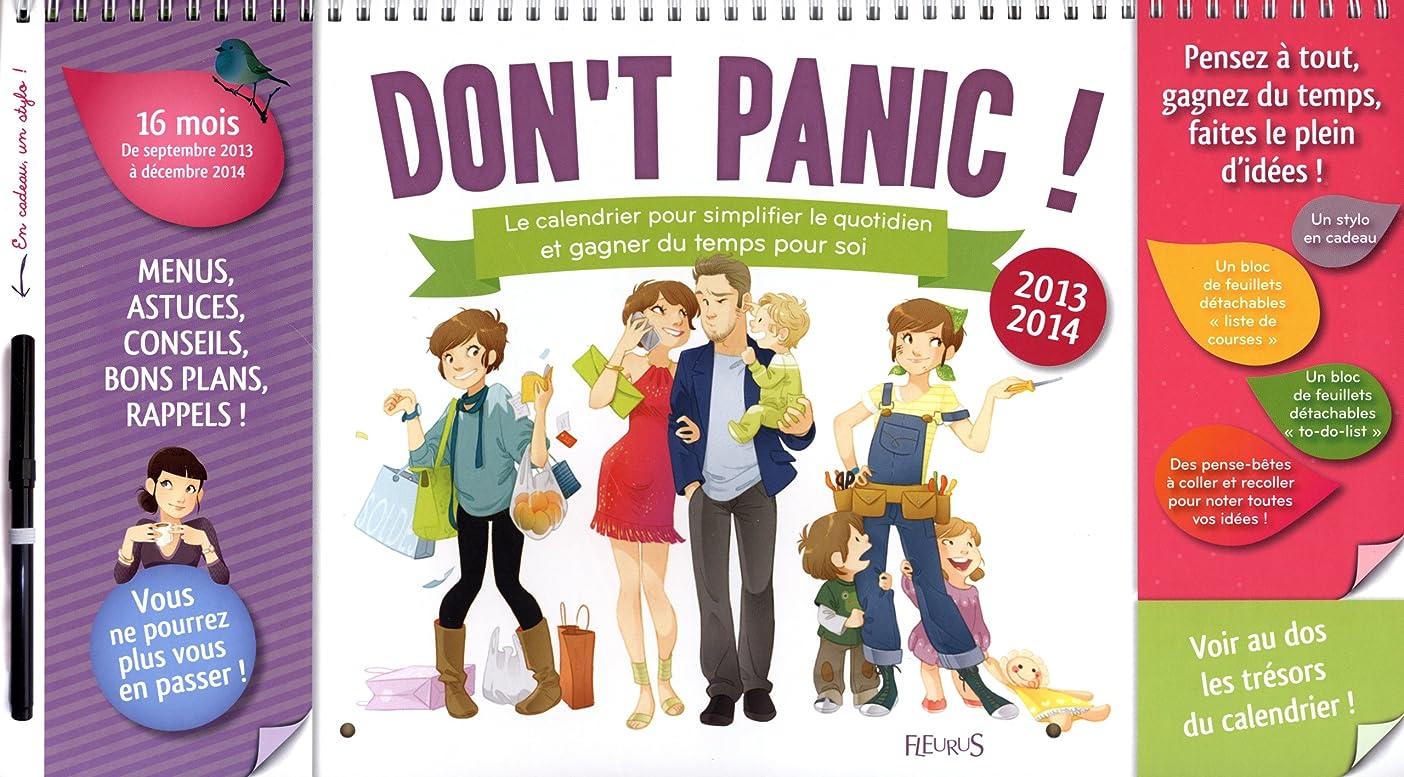 なめる認証口径Don't panic 2013/2014 ! Simplifier le quotidien : Le calendrier pour simplifier le quotidien et gagner du temps pour soi