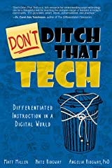 DON'T Ditch That Tech: Differentiated Instruction in a Digital World Kindle Edition