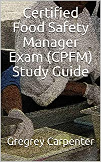 Certified Food Safety Manager Exam (CPFM) Study Guide (The Restaurant Resource Series Book 1)