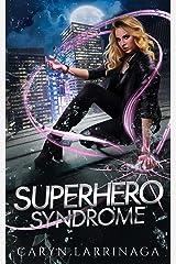 Superhero Syndrome Kindle Edition