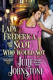 Lady Frederica and the Scot Who Would Not (Scottish Scoundrels: Ensnared Hearts Book 4)